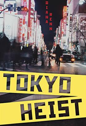 Tokyo Heist by author Diana Renn
