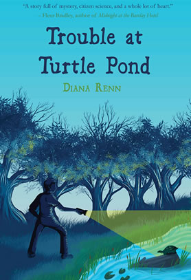 Trouble at Turtle Pond by middle grade author Diana Renn